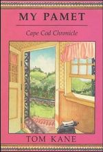My Pamet : Cape Cod Chronicle - Tom Kane