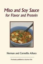 Miso and Soy Sauce for Flavor and Protein - Herman Aihara
