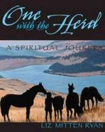 One with the Herd : A Spiritual Journey - Liz Mitten Ryan