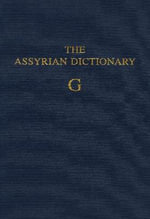 Assyrian Dictionary of the Oriental Institute of the University of Chicago : G Vol 5 - A Leo Oppenheim