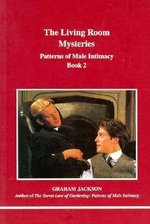 The Living Room Mysteries : Patterns of Male Intimacy - Book 2 - Graham Jackson