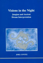 Vision in the Night : Jungian and Ancient Dream Interpretation - Joel Covitz