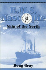 R.M.S.Nascopie : Ship of the North - Doug Gray