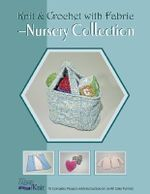 Knit & Crochet with Fabric - Nursery Collection : Knit and Crochet with Fabric - Vicki Payne