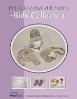 Knit & Crochet with Fabric - Kids' Collection : Knit and Crochet with Fabric - Vicki Payne