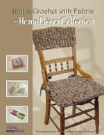 Knit & Crochet with Fabric - Home Decor Collection : Knit and Crochet with Fabric - Vicki Payne