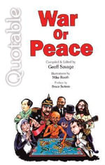 Quotable War or Peace - Geoff Savage