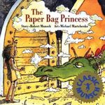 The Paper Bag Princess : Berenstain Bears First Time Bks. - Robert Munsch