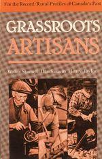 Grassroots Artisans : Walter Stansell, Dan Sarazin, Henry Taylor - Walter Stansell