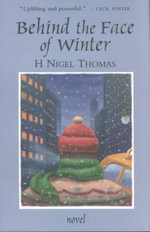 Behind the Face of Winter - H. Nigel Thomas