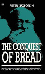 Conquest of Bread - Petr Alekseevich Kropotkin