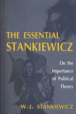 Essential Stankiewicz : On the Importance of Political Theory - W.J. Stankiewicz