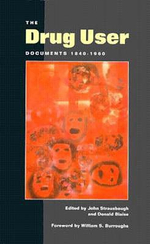 The Drug User : Documents, 1840-1960
