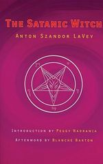 The Satanic Witch - Anton Szandor La Vey