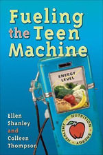 Fueling the Teen Machine : Teaching Secondary School Students How to be Activ... - Ellen Shanley