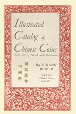 Illustrated Catalog of Chinese Coins, Vol. 1 : 1801-1900 - Eduard Kann