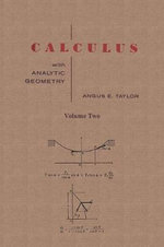 Calculus with Analytic Geometry by Angus E. Taylor Vol. 2 - Angus E. Taylor