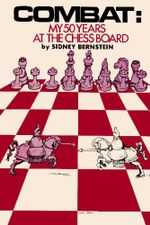 Combat : My 50 Years at the Chessboard - Sidney Norman Bernstein