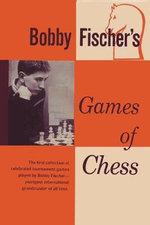 Bobby Fischer's Games of Chess - Bobby Fischer