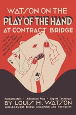 Watson on the Play of the Hand at Contract Bridge : A Creativity Tool for Innovators - Louis H. Watson