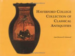 Haverford College Collection of Classical Antiquities : The Bequest of Ernest Allen - Ann Harnwell Ashmead