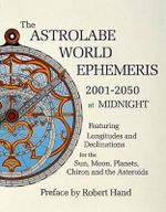 The Astrolabe World Ephemeris : 2001-50 at Midnight - Robert Hand