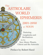 The Astrolabe World Ephemeris : 2001-50 at Noon - Robert Hand