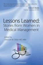 Lessons Learned : Stories from Women in Medical Management
