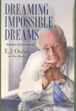 Dreaming Impossible Dreams : Reflections of an Entrepreneur - E.J. Ourso