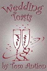Wedding Celebration Toasts - Tom Antion