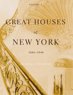 Great Houses of New York, 1880-1940 : v. 2 - Michael C. Kathrens