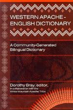 Western Apache-English Dictionary : A Community Generated Bilingual Dictionary