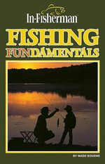 Fishing Fundamentals : In-Fisherman Library - Wade Bourne