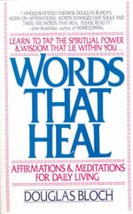 Words That Heal : Affirmations and Meditations for Daily Living - Douglas Bloch