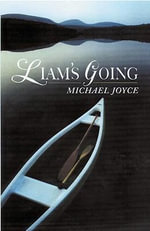 Liam's Going - Michael Joyce
