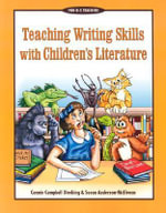 Teaching Writing Skills with Children's Literature - Connie Campbell Dierking