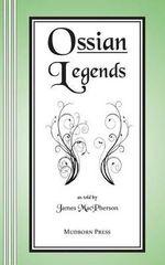 Ossian Legends - James MacPherson