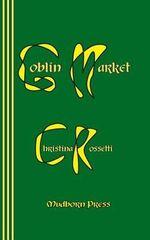 Goblin Market - Christina Georgina Rossetti