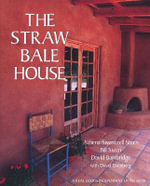 The Straw Bale House - Athena Swentzell Steen