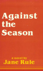 Against the Season - Jane Rule