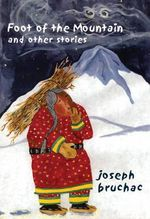 Foot of the Mountain and Other Stories - Joseph Bruchac