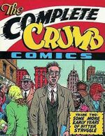The Complete Crumb Comics : Some More Early Years of Bitter Struggle Volume two - Robert Crumb