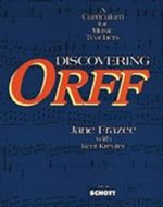 Discovering Orff : A Curriculum for Music Teachers - Jane Frazee