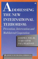 Addressing the New International Terrorism : Prevention, Intervention and Multilateral Cooperation - Joseph S. Nye, Jr.