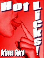 Hot Licks! - Lesbian Erotica - Fiction Anthology of Erotic Short Stories