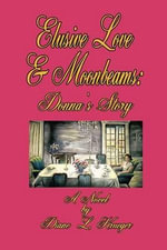 Elusive Love & Moonbeams : Donna's Story - Diane L Krueger