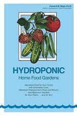 Hydroponic Home Food Gardens - Howard M. Resh