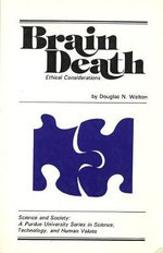 Brain Death : Ethical Considerations - Douglas N. Walton
