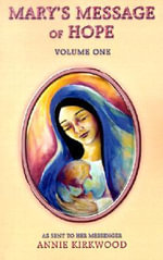 Mary's Message of Hope :  Volume 1 - Annie Kirkwood