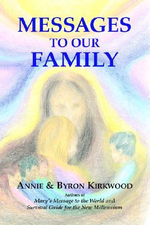 Messages to Our Family :  As Sent by Mary, the Mother of Jesus, to Her Mess... - Annie Kirkwood